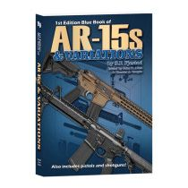 BLUE BOOK OF AR-15'S & VARIATIONS 1st ED 2019